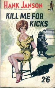 Hank Janson - Kill Me For Kicks 041